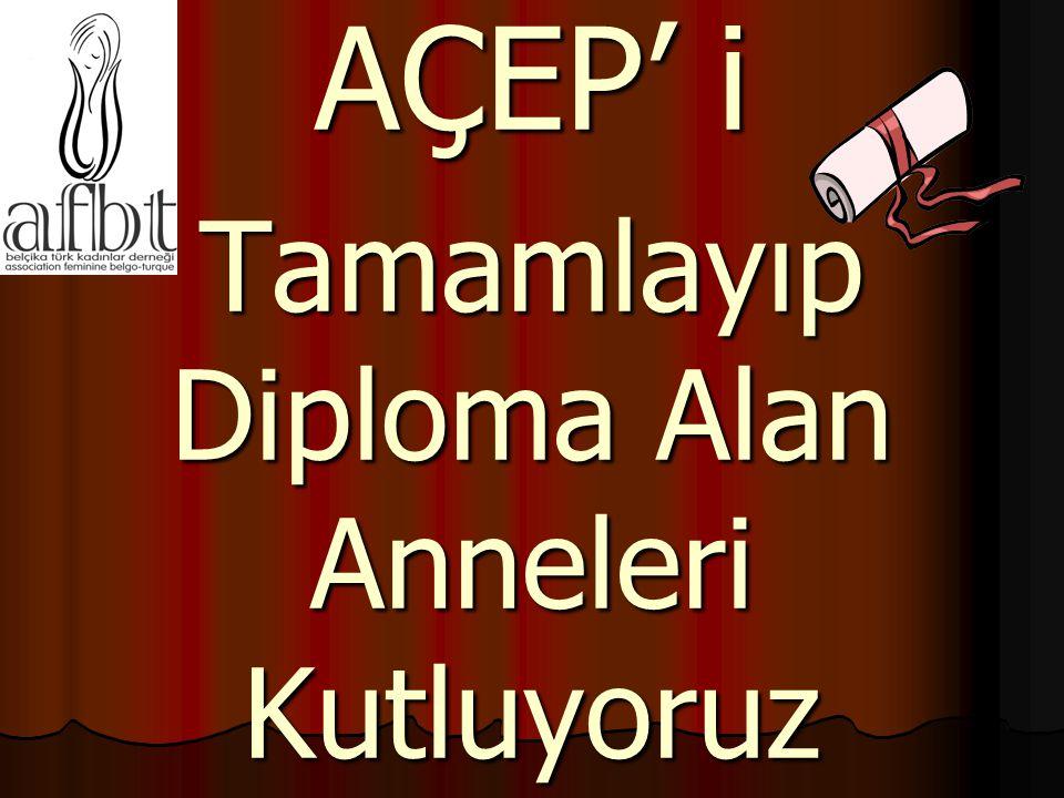 AÇEP' i Tamamlayıp Diploma Alan Anneleri Kutluyoruz