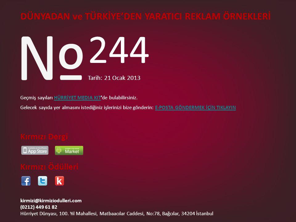 DÜNYADAN ve TÜRKİYE'DEN YARATICI REKLAM ÖRNEKLERİ kirmizi@kirmiziodulleri.com (0212) 449 61 82 Hürriyet Dünyası, 100.