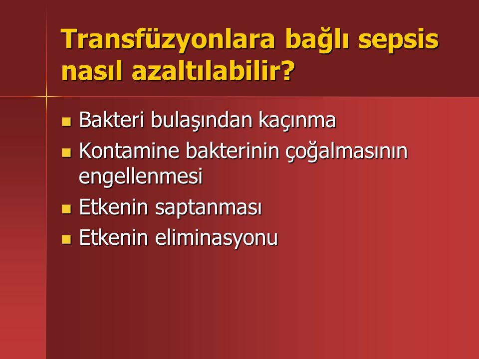 Transfüzyonlara bağlı sepsis nasıl azaltılabilir.