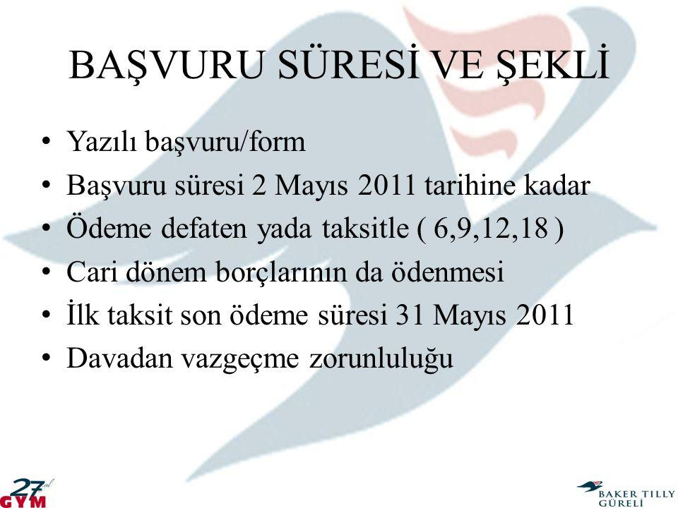 BAŞVURU SÜRESİ VE ŞEKLİ Yazılı başvuru/form Başvuru süresi 2 Mayıs 2011 tarihine kadar Ödeme defaten yada taksitle ( 6,9,12,18 ) Cari dönem borçlarını