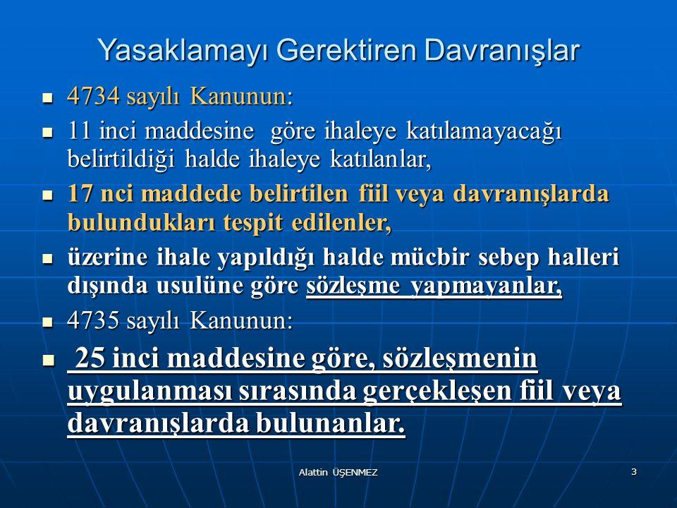 Alattin ÜŞENMEZ 14 Yasaklamaya İlişkin KİK Formunun Kullanılması İhalelere katılmaktan yasaklama kararı verilenlerin sicillerini tutma görevi KİK'indir.