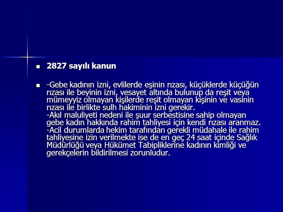 2827 sayılı kanun 2827 sayılı kanun -Gebe kadının izni, evlilerde eşinin rızası, küçüklerde küçüğün rızası ile beyinin izni, vesayet altında bulunup d