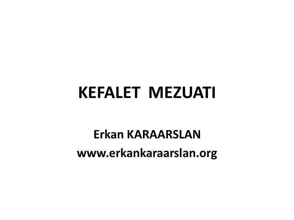 KEFALET MEZUATI Erkan KARAARSLAN www.erkankaraarslan.org