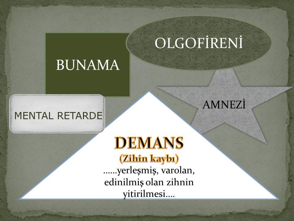 AMNEZİ BUNAMA OLGOFİRENİ MENTAL RETARDE