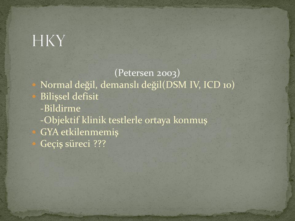 (Petersen 2003) Normal değil, demanslı değil(DSM IV, ICD 10) Bilişsel defisit -Bildirme -Objektif klinik testlerle ortaya konmuş GYA etkilenmemiş Geçi
