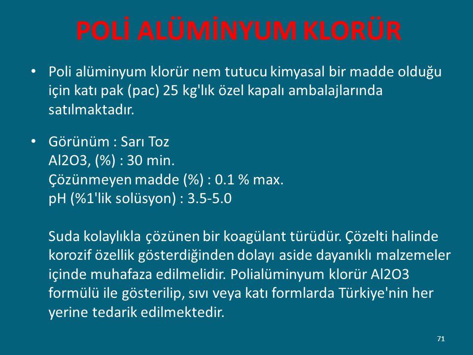 POLİ ALÜMİNYUM KLORÜR Poli alüminyum klorür nem tutucu kimyasal bir madde olduğu için katı pak (pac) 25 kg'lık özel kapalı ambalajlarında satılmaktadı