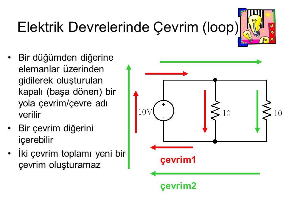 Kirchoff'un Akımlar Kanunu (KAK) Bir düğüme gelen akımların toplamı aynı düğümü terk eden akımların toplamına eşittir.