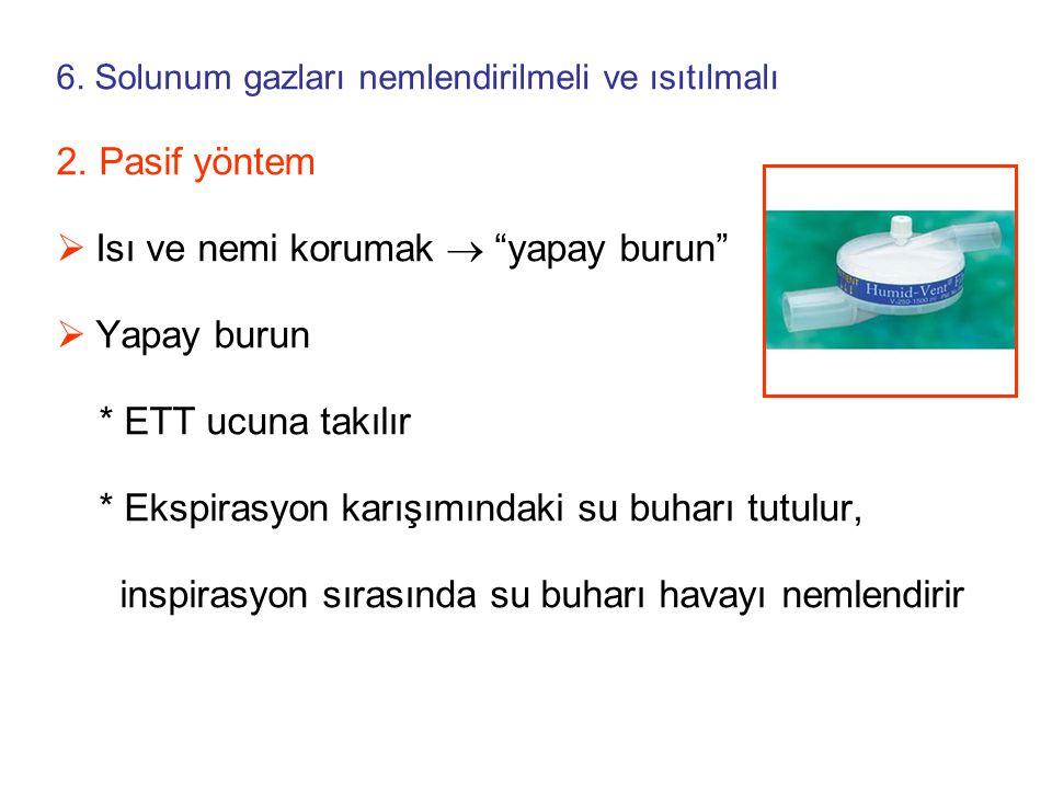 6.Solunum gazları nemlendirilmeli ve ısıtılmalı 2.