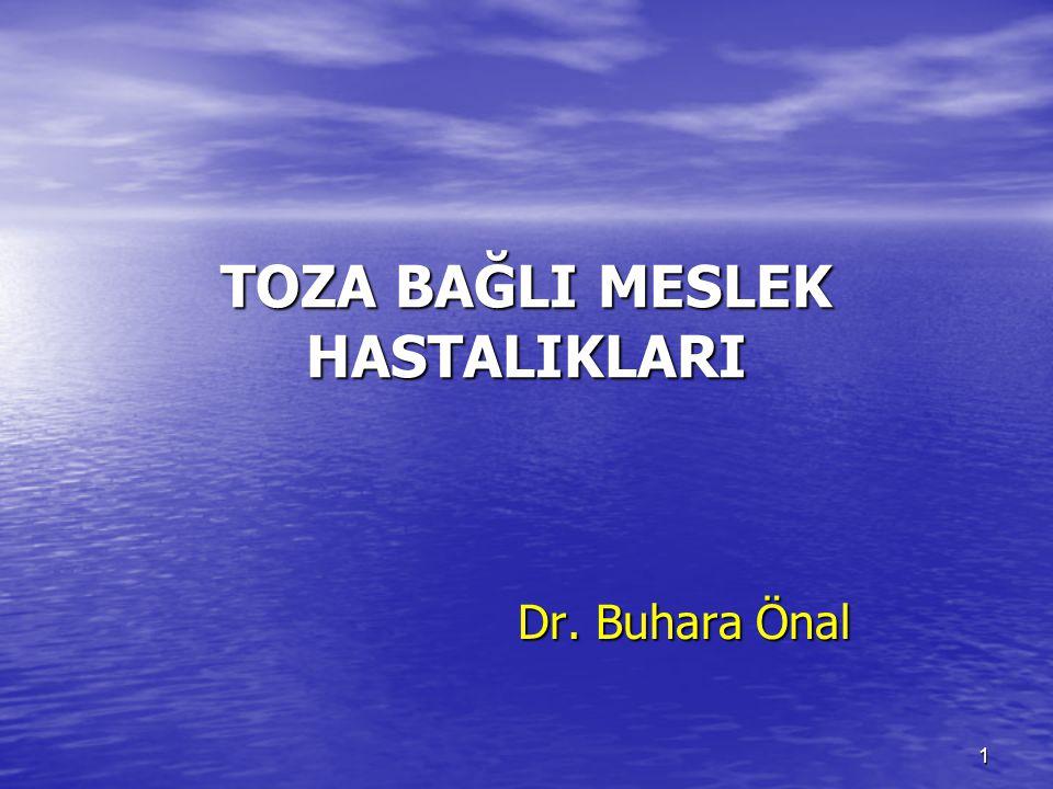 1 TOZA BAĞLI MESLEK HASTALIKLARI Dr. Buhara Önal