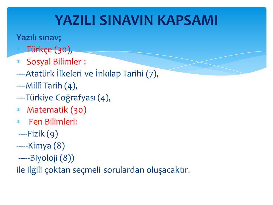  Yazılı Sınavda belirlenecek baraj puanlarını aşan tüm adaylar, 2.