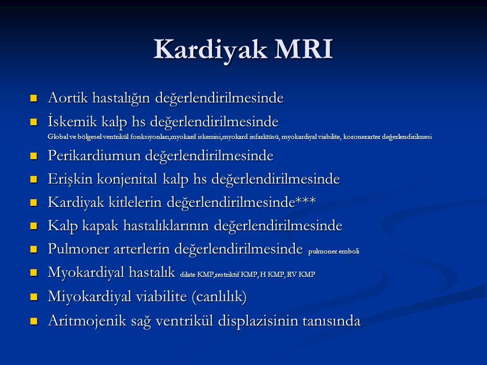 Kardiyak MRI Aortik hastalığın değerlendirilmesinde Aortik hastalığın değerlendirilmesinde İskemik kalp hs değerlendirilmesinde İskemik kalp hs değerl