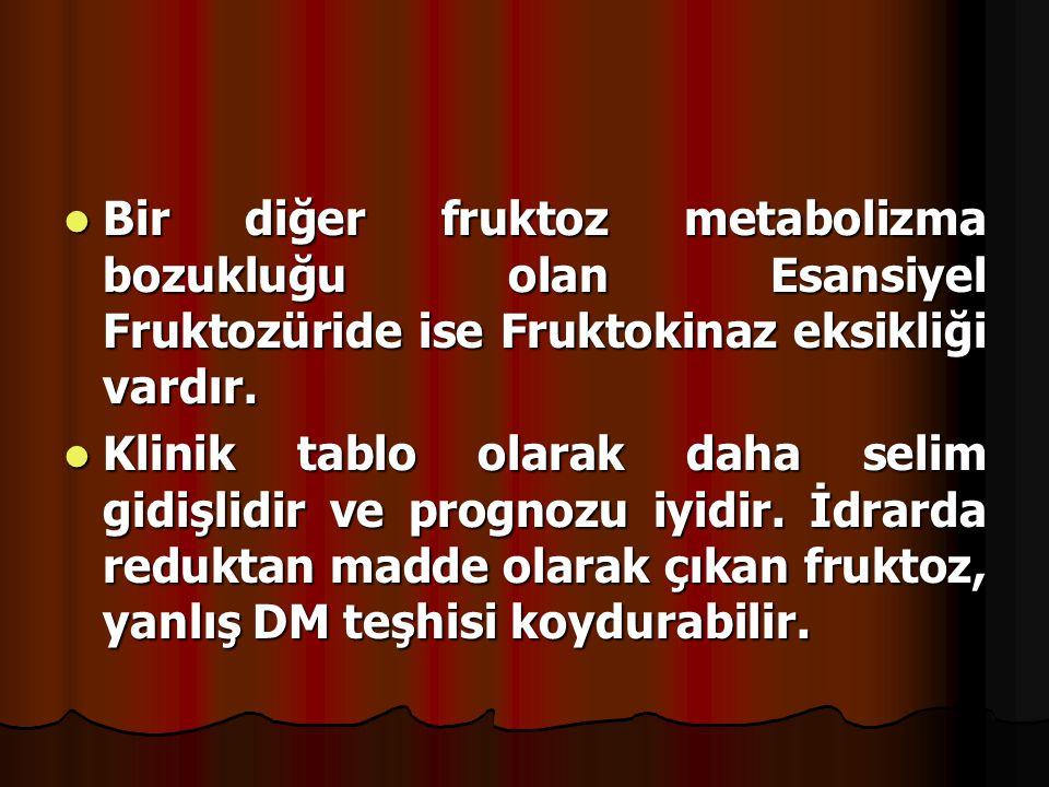 Bir diğer fruktoz metabolizma bozukluğu olan Esansiyel Fruktozüride ise Fruktokinaz eksikliği vardır. Bir diğer fruktoz metabolizma bozukluğu olan Esa