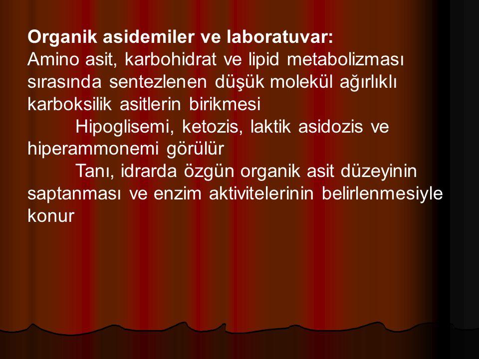Organik asidemiler ve laboratuvar: Amino asit, karbohidrat ve lipid metabolizması sırasında sentezlenen düşük molekül ağırlıklı karboksilik asitlerin