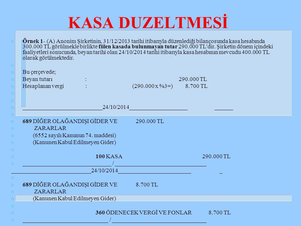 ORTAKLAR CARİ HESABI n Örnek 3- (C) Anonim Şirketinin, 31/12/2013 tarihli bilançosunda ortaklardan alacak ve ortaklara borç tutarları, bilanço hesapları itibarıyla aşağıdaki gibi olup, beyan tarihi olan 21/10/2014 tarihi itibarıyla bu tutarların değişmediği varsayılmıştır.