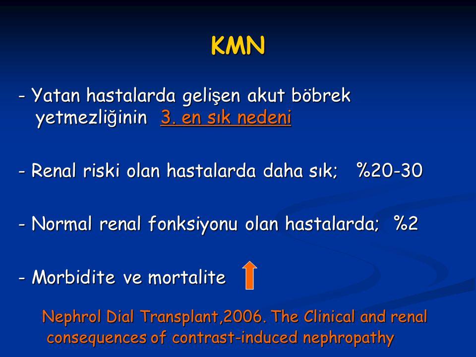 KMN: Patogenez Kesin patofizyoloji bilinmemekle birlikte; 1-) Renal hemodinamik de ğ i ş iklikler 1-) Renal hemodinamik de ğ i ş iklikler - Vazokonstrüksiyon (medulla +++) - Vazokonstrüksiyon (medulla +++) 2-) Direkt toksisite * 2-) Direkt toksisite * - Tübüler obstrüksiyon - Tübüler obstrüksiyon - Hücresel Toksisite - Hücresel Toksisite 3-) Endojen biokimyasal hasar 3-) Endojen biokimyasal hasar - Serbest radikaller - Serbest radikaller - Antioksidan enzim aktivitesinde azalma - Antioksidan enzim aktivitesinde azalma