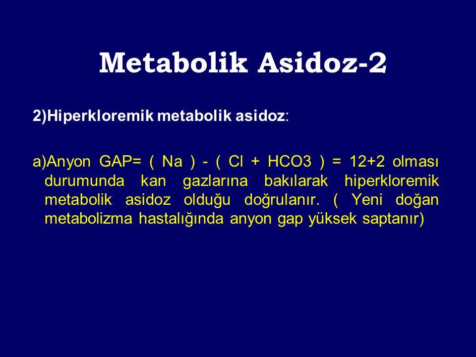 TANI- 1 Hiperkloremik metabolik asidoz kan pH<7.35 AGAP=(Na)-(Cl+HCO3) Anyon GAP < 16 UAGAP=(Na+K)-(Cl+HCO3) İdrar AGAP Negatif Ekstrarenal asidoz pRTA Pozitif RENAL TÜBÜLER ASİDOZ