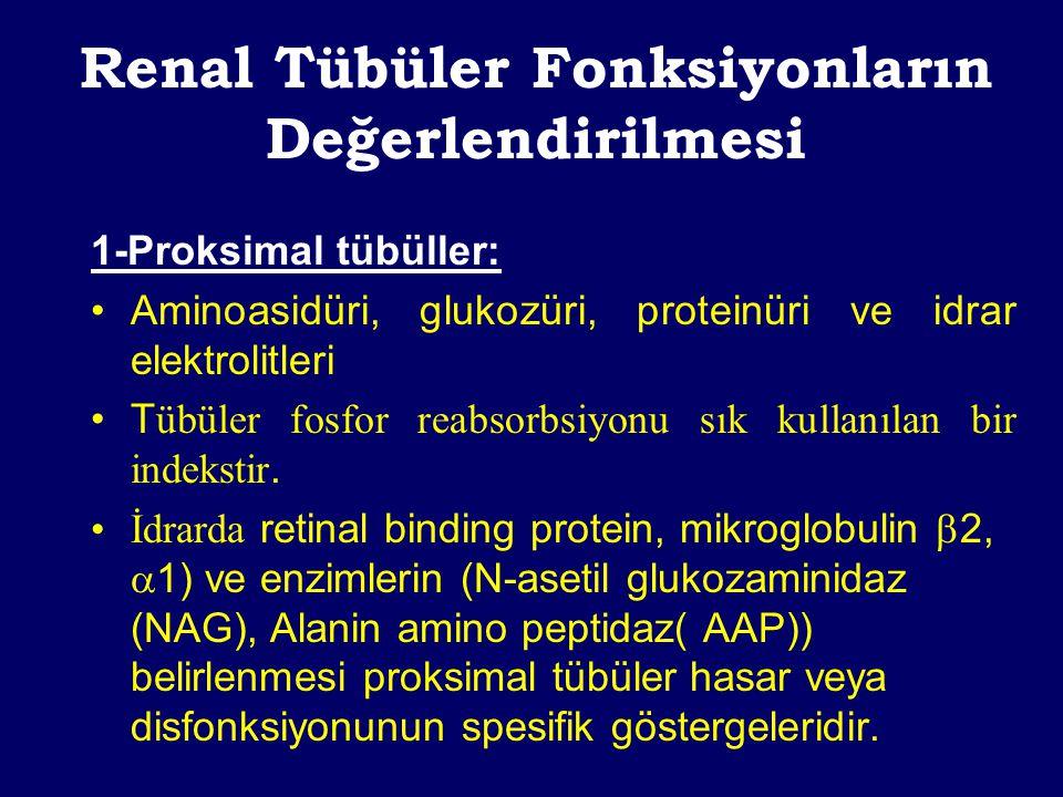 2-Distal Tübüller: Renal konsantrasyon yeteneği ile idrarı asidifiye etme yeteneğinin değerlendirilmesi ile ortaya konabilir.