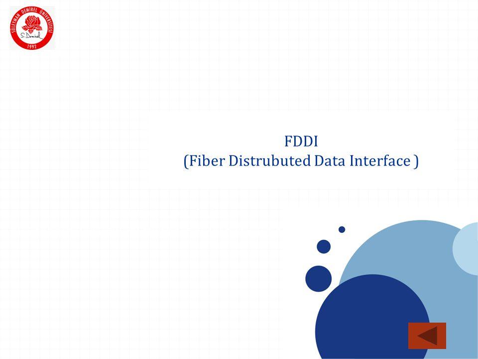 SDÜ KMYO FDDI (Fiber Distrubuted Data Interface ) Bir MAN protokolüdür.