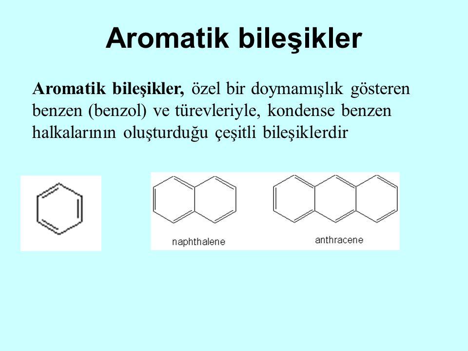 Aromatik bileşikler Aromatik bileşikler, özel bir doymamışlık gösteren benzen (benzol) ve türevleriyle, kondense benzen halkalarının oluşturduğu çeşit