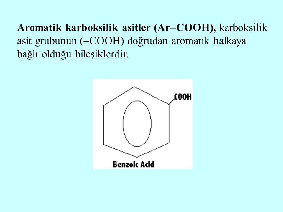 Aromatik karboksilik asitler (Ar  COOH), karboksilik asit grubunun (  COOH) doğrudan aromatik halkaya bağlı olduğu bileşiklerdir.