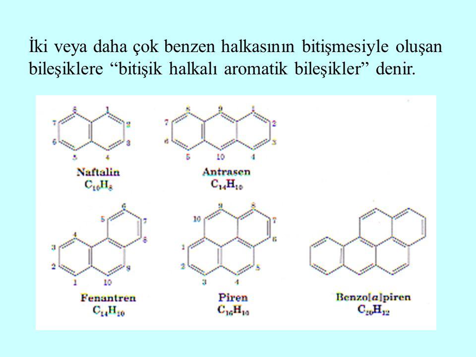 """İki veya daha çok benzen halkasının bitişmesiyle oluşan bileşiklere """"bitişik halkalı aromatik bileşikler"""" denir."""