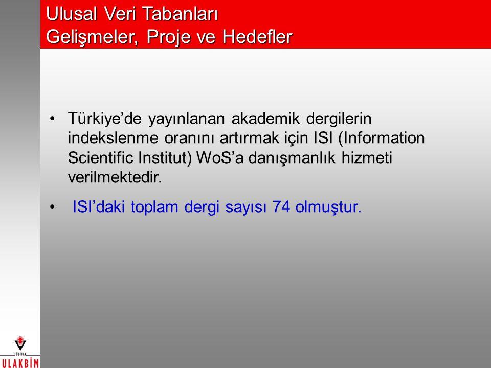 Türkiye'de yayınlanan akademik dergilerin indekslenme oranını artırmak için ISI (Information Scientific Institut) WoS'a danışmanlık hizmeti verilmektedir.