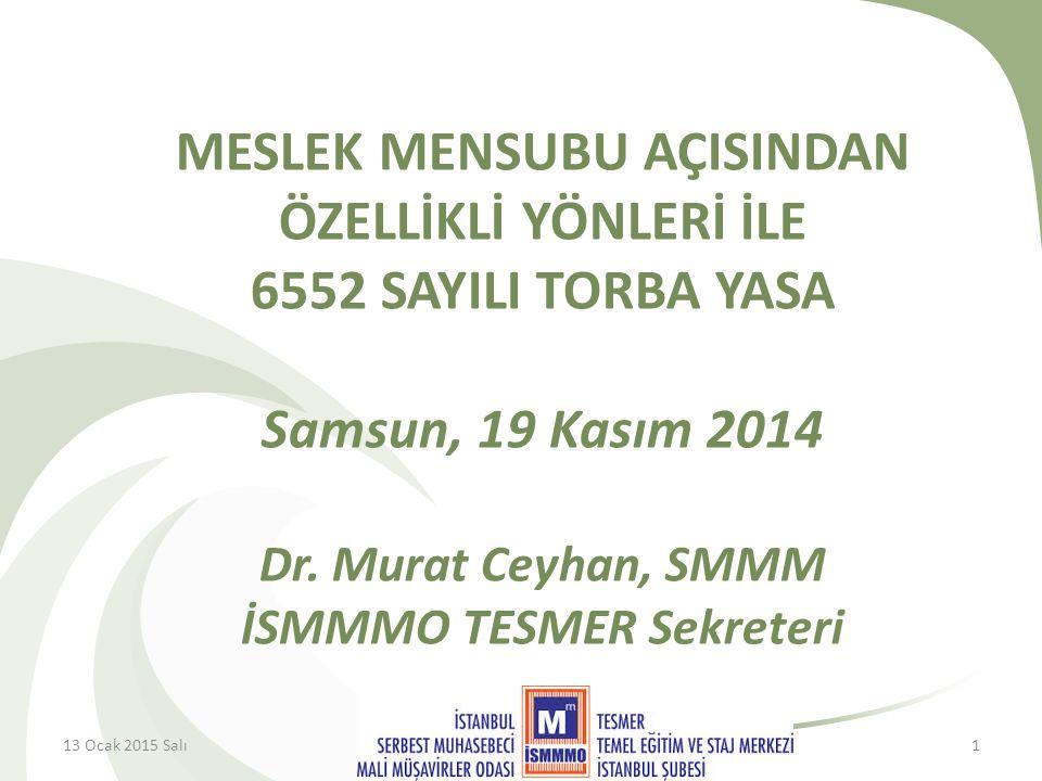 MESLEK MENSUBU AÇISINDAN ÖZELLİKLİ YÖNLERİ İLE 6552 SAYILI TORBA YASA Samsun, 19 Kasım 2014 Dr.