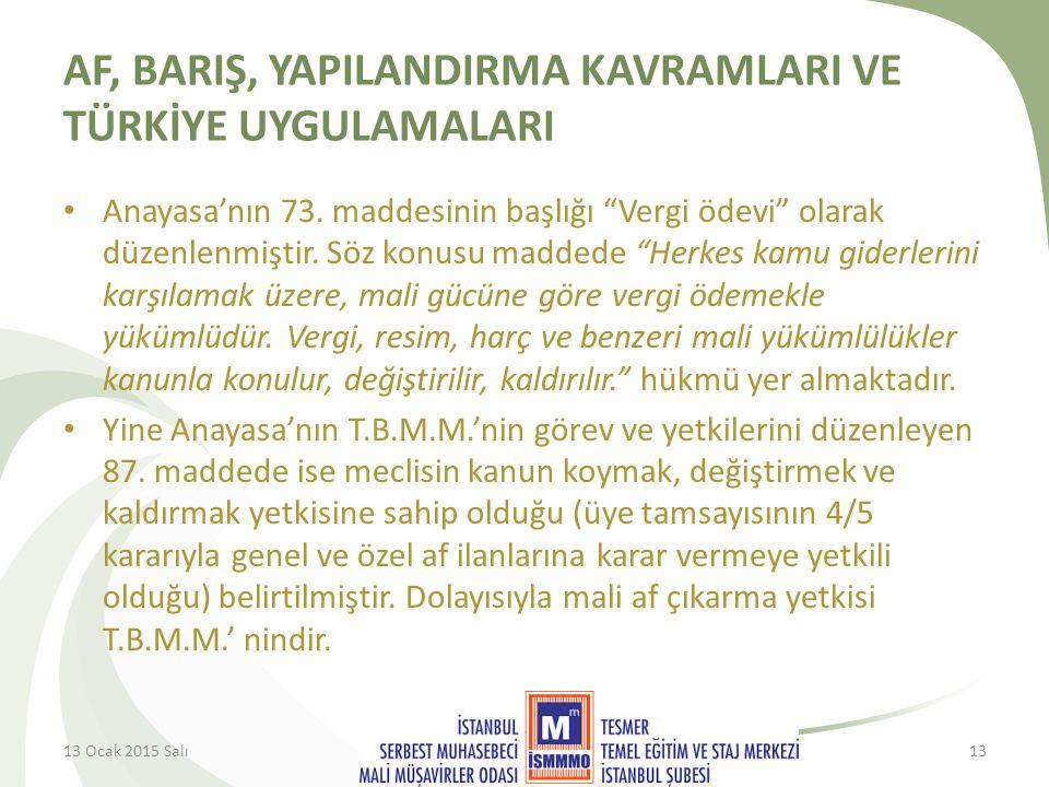 AF, BARIŞ, YAPILANDIRMA KAVRAMLARI VE TÜRKİYE UYGULAMALARI Anayasa'nın 73.