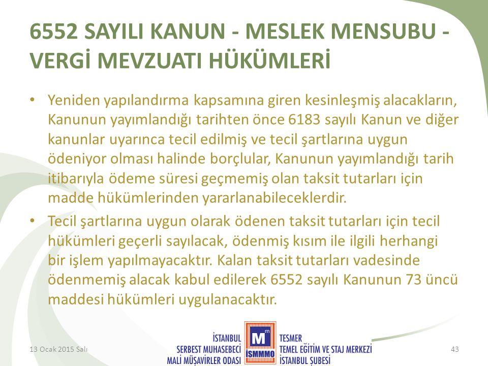 6552 SAYILI KANUN - MESLEK MENSUBU - VERGİ MEVZUATI HÜKÜMLERİ Yeniden yapılandırma kapsamına giren kesinleşmiş alacakların, Kanunun yayımlandığı tarihten önce 6183 sayılı Kanun ve diğer kanunlar uyarınca tecil edilmiş ve tecil şartlarına uygun ödeniyor olması halinde borçlular, Kanunun yayımlandığı tarih itibarıyla ödeme süresi geçmemiş olan taksit tutarları için madde hükümlerinden yararlanabileceklerdir.