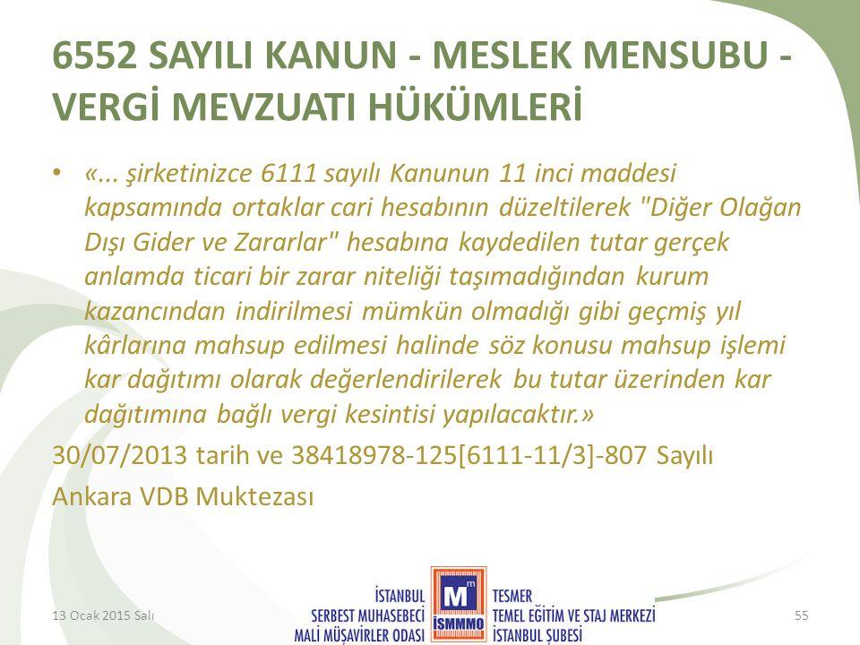 6552 SAYILI KANUN - MESLEK MENSUBU - VERGİ MEVZUATI HÜKÜMLERİ «...