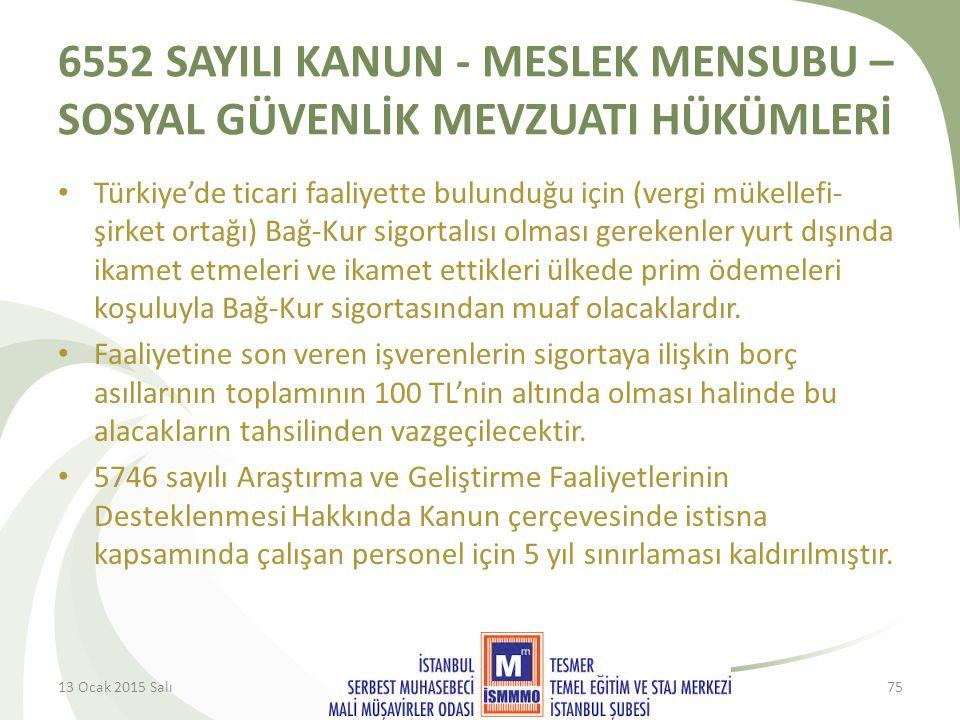 6552 SAYILI KANUN - MESLEK MENSUBU – SOSYAL GÜVENLİK MEVZUATI HÜKÜMLERİ Türkiye'de ticari faaliyette bulunduğu için (vergi mükellefi- şirket ortağı) Bağ-Kur sigortalısı olması gerekenler yurt dışında ikamet etmeleri ve ikamet ettikleri ülkede prim ödemeleri koşuluyla Bağ-Kur sigortasından muaf olacaklardır.