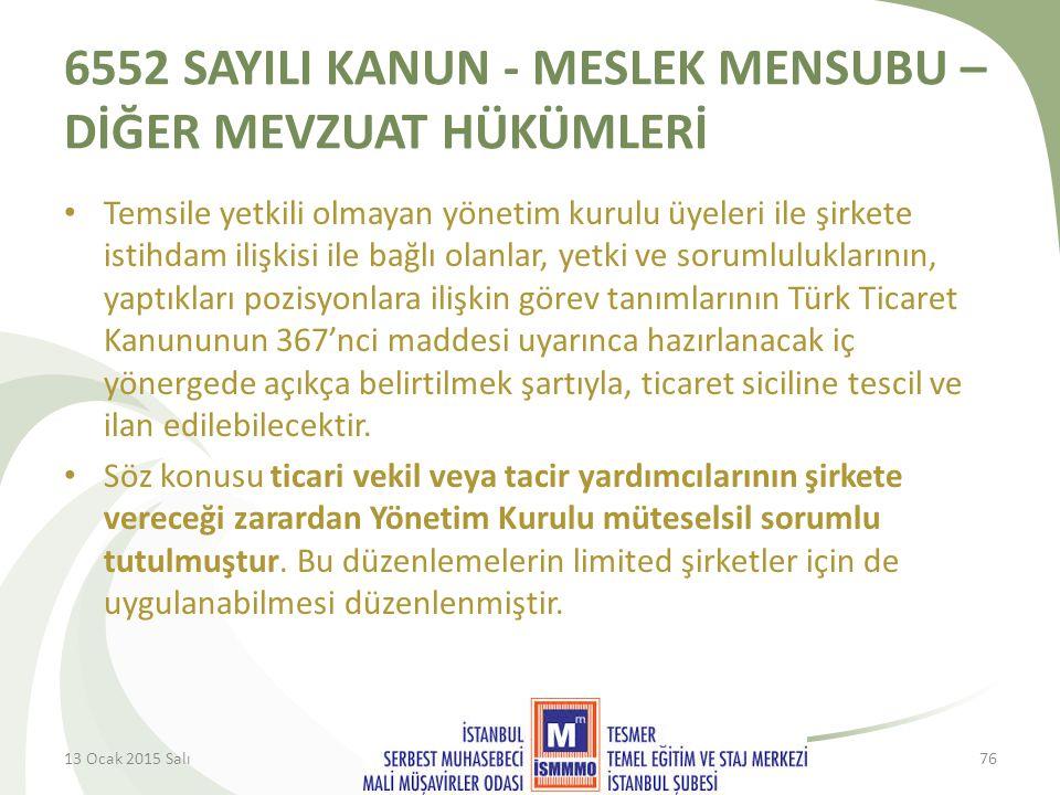 6552 SAYILI KANUN - MESLEK MENSUBU – DİĞER MEVZUAT HÜKÜMLERİ Temsile yetkili olmayan yönetim kurulu üyeleri ile şirkete istihdam ilişkisi ile bağlı olanlar, yetki ve sorumluluklarının, yaptıkları pozisyonlara ilişkin görev tanımlarının Türk Ticaret Kanununun 367'nci maddesi uyarınca hazırlanacak iç yönergede açıkça belirtilmek şartıyla, ticaret siciline tescil ve ilan edilebilecektir.