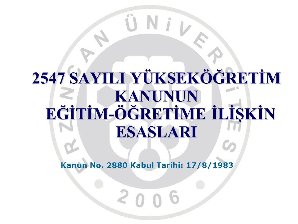 Madde 15 - 2547 sayılı Yükseköğretim Kanununun 32 nci maddesi, başlığı ile birlikte aşağıdaki şekilde değiştirilmiştir.