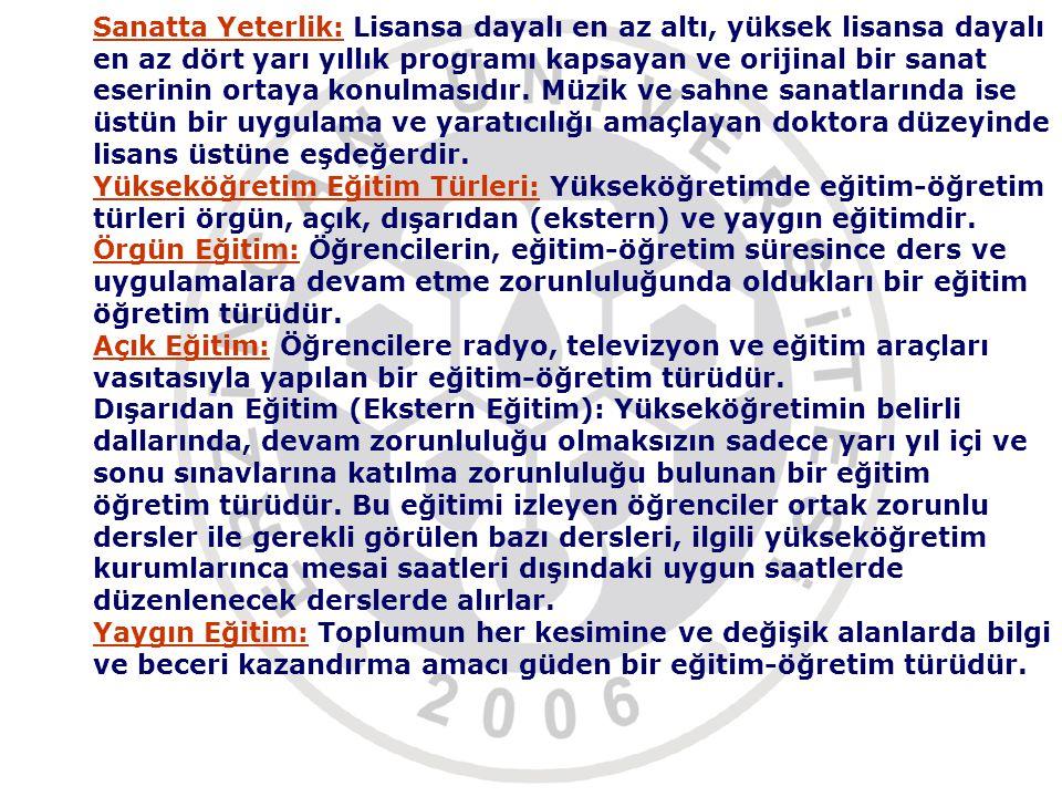 2547 Sayılı Yükseköğretim Kanununun 6 ncı maddesinin (b), ( c ) ve (e) fıkraları aşağıdaki şekilde değiştirilmiştir.