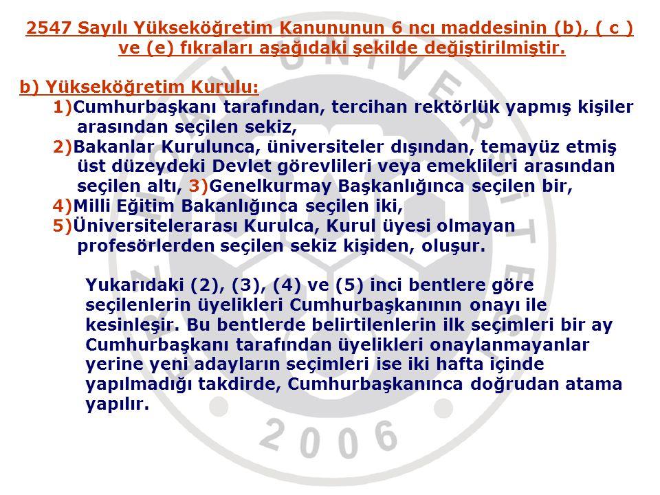 Madde 10 - 2547 sayılı Yükseköğretim Kanununun 25 inci maddesinin (a) fıkrası aşağıdaki şekilde değiştirilmiştir.