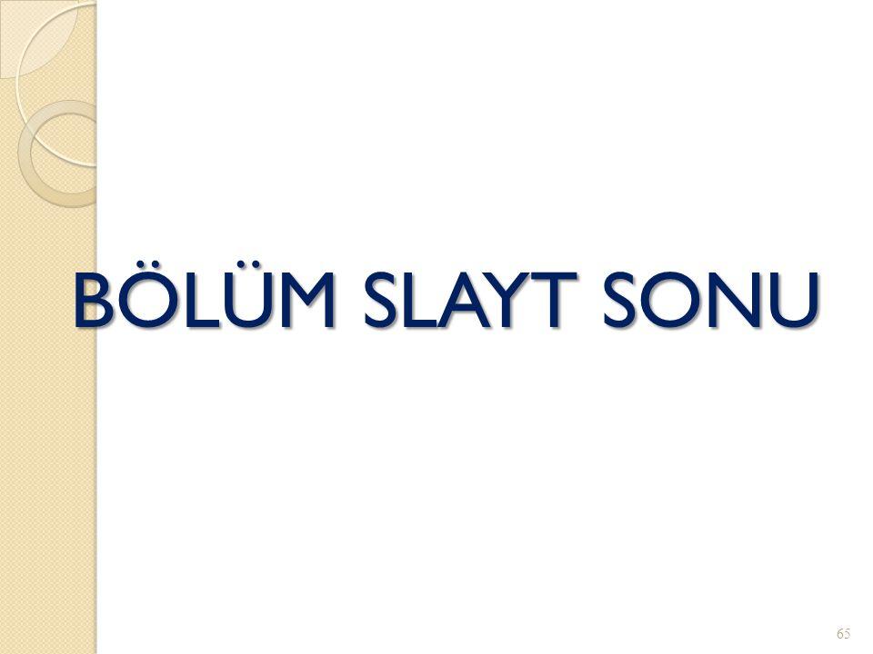BÖLÜM SLAYT SONU 65