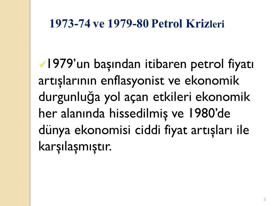 8 1979'un başından itibaren petrol fiyatı artışlarının enflasyonist ve ekonomik durgunlu ğ a yol açan etkileri ekonomik her alanında hissedilmiş ve 1980'de dünya ekonomisi ciddi fiyat artışları ile karşılaşmıştır.