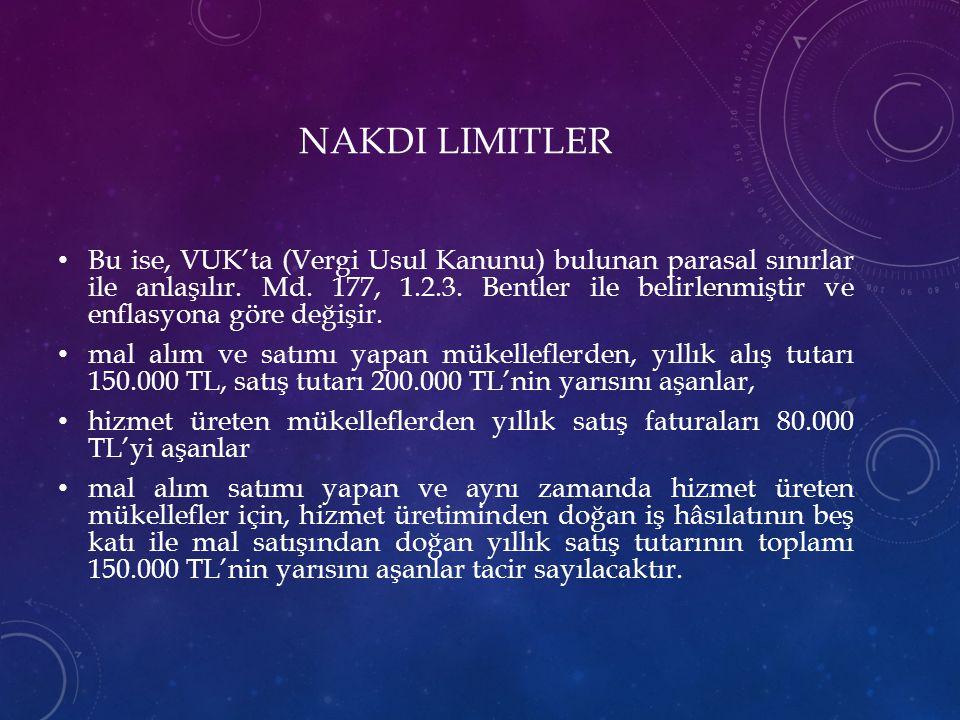 NAKDI LIMITLER Bu ise, VUK'ta (Vergi Usul Kanunu) bulunan parasal sınırlar ile anlaşılır. Md. 177, 1.2.3. Bentler ile belirlenmiştir ve enflasyona gör