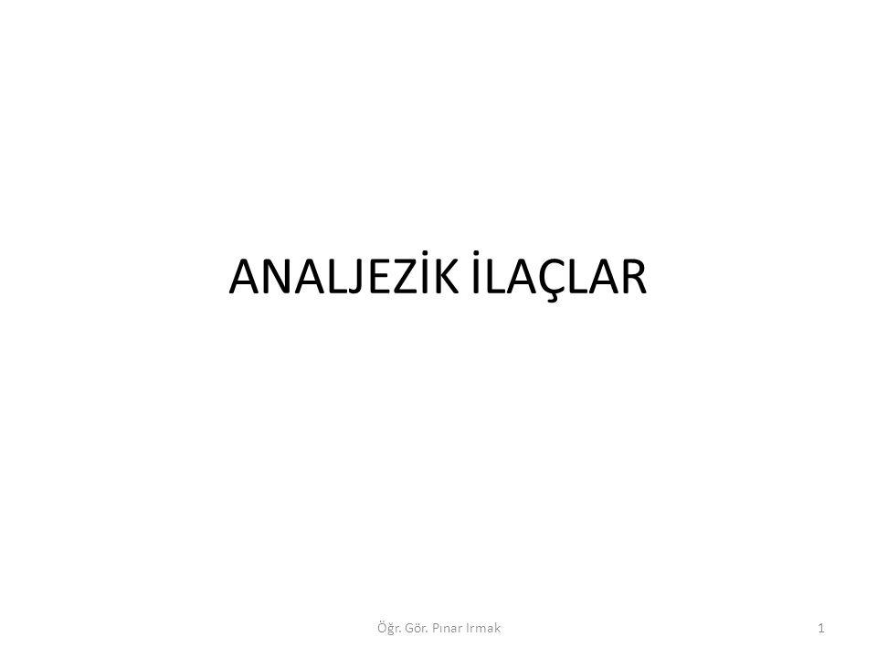 ANALJEZİK İLAÇLAR 1Öğr. Gör. Pınar Irmak