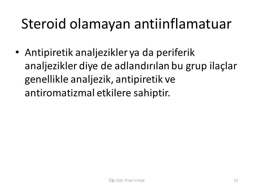 Steroid olamayan antiinflamatuar Antipiretik analjezikler ya da periferik analjezikler diye de adlandırılan bu grup ilaçlar genellikle analjezik, anti
