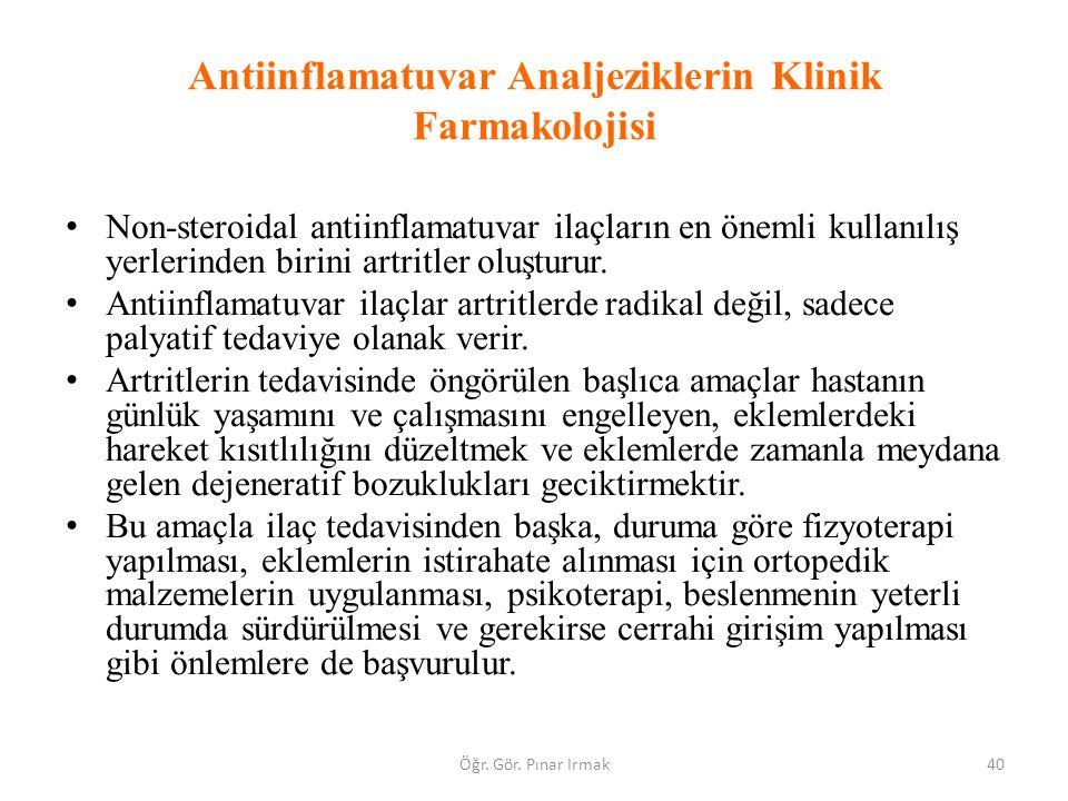 Antiinflamatuvar Analjeziklerin Klinik Farmakolojisi Non-steroidal antiinflamatuvar ilaçların en önemli kullanılış yerlerinden birini artritler oluştu