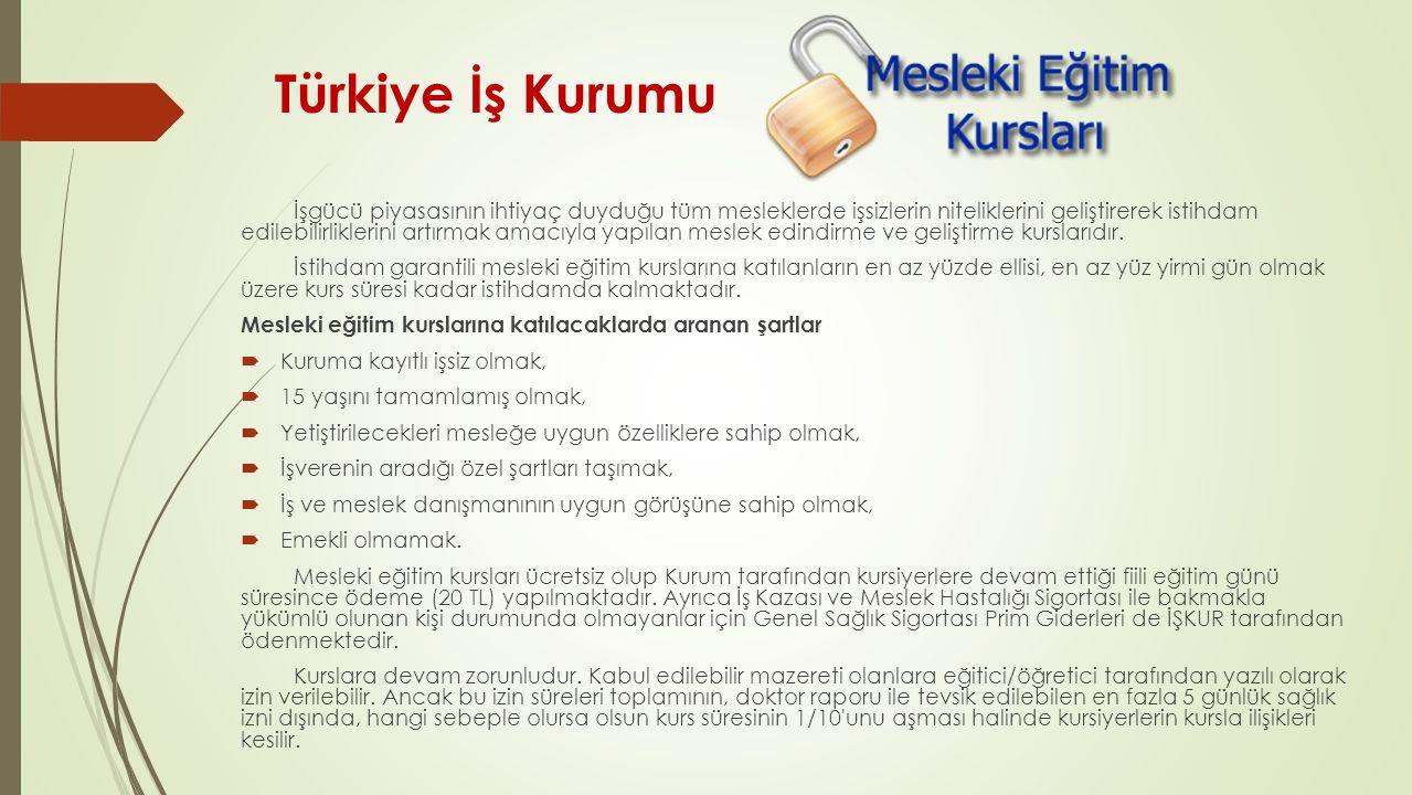 Türkiye İş Kurumu İşgücü piyasasının ihtiyaç duyduğu tüm mesleklerde işsizlerin niteliklerini geliştirerek istihdam edilebilirliklerini artırmak amacı