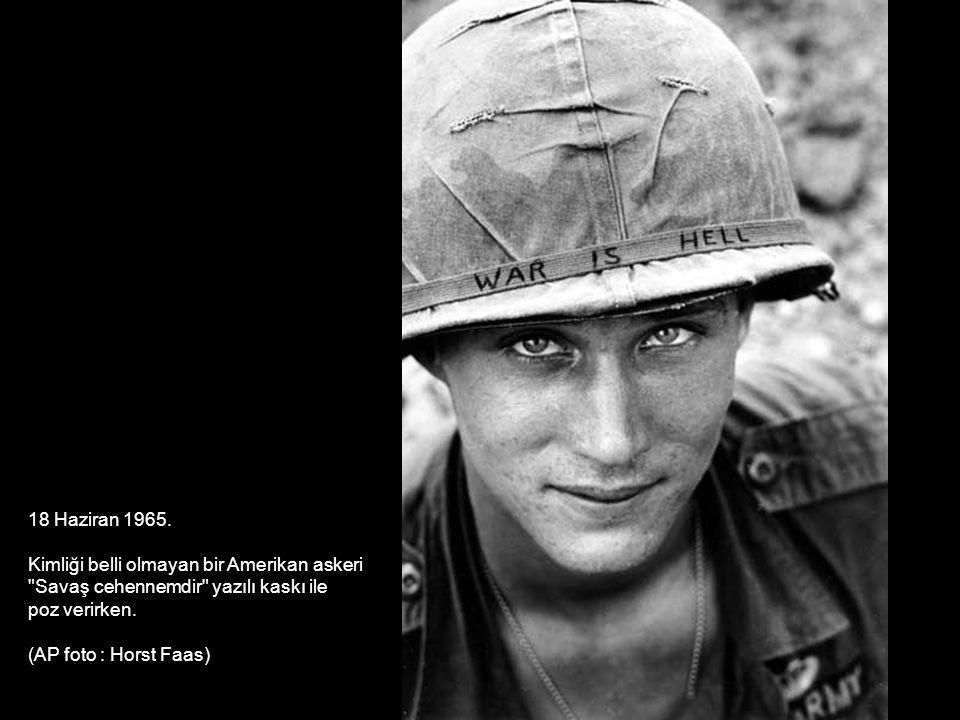18 Haziran 1965. Kimliği belli olmayan bir Amerikan askeri