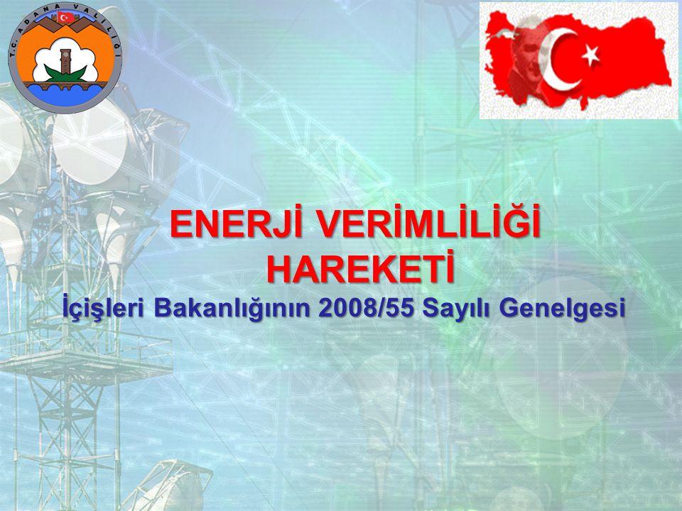 İçişleri Bakanlığının 2008/55 Sayılı Genelgesi ENERJİ VERİMLİLİĞİ HAREKETİ HAREKETİ