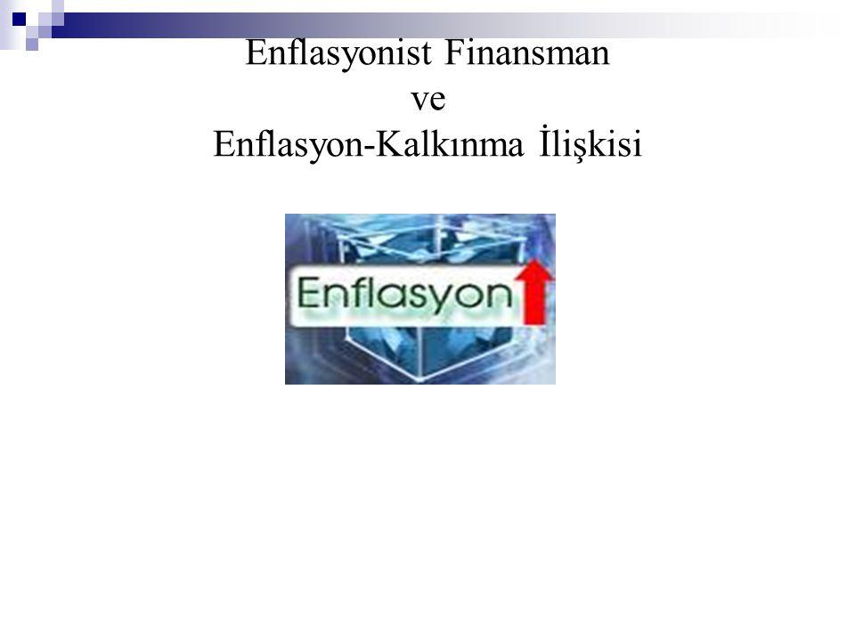 Enflasyonist Finansman ve Enflasyon-Kalkınma İlişkisi