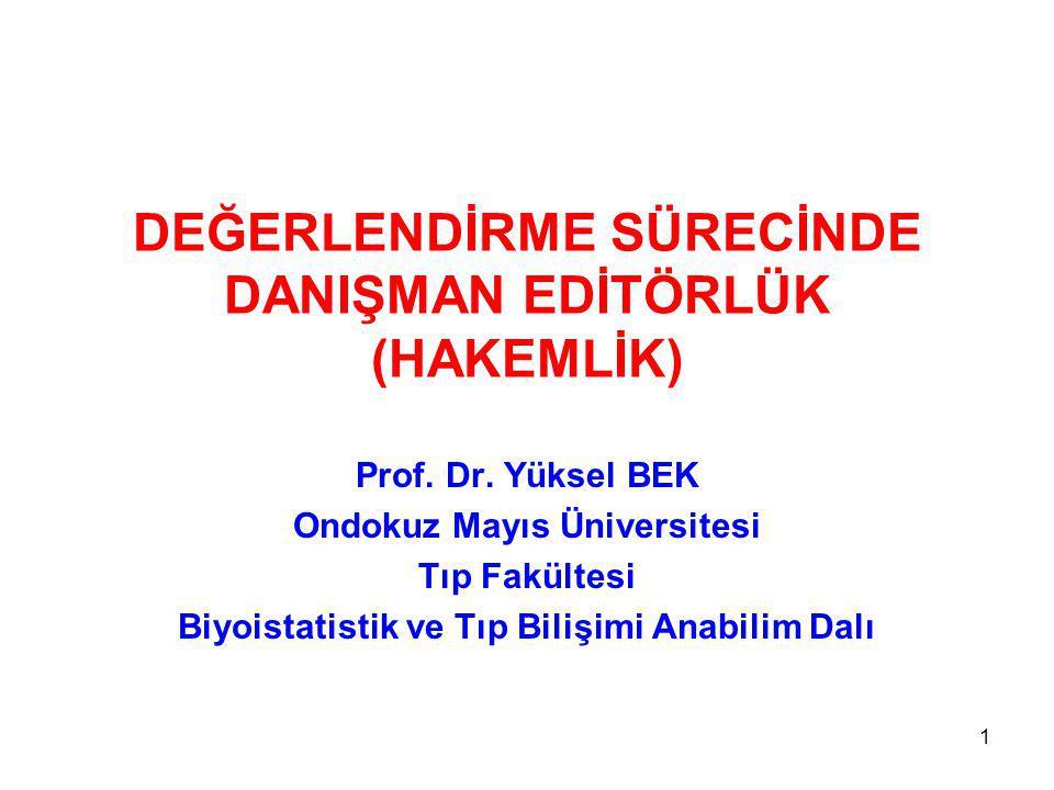 DEĞERLENDİRME SÜRECİNDE DANIŞMAN EDİTÖRLÜK (HAKEMLİK) Prof.