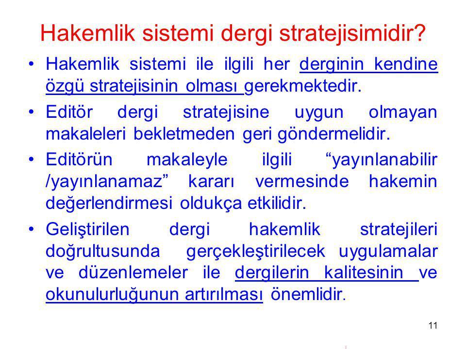 Hakemlik sistemi dergi stratejisimidir.