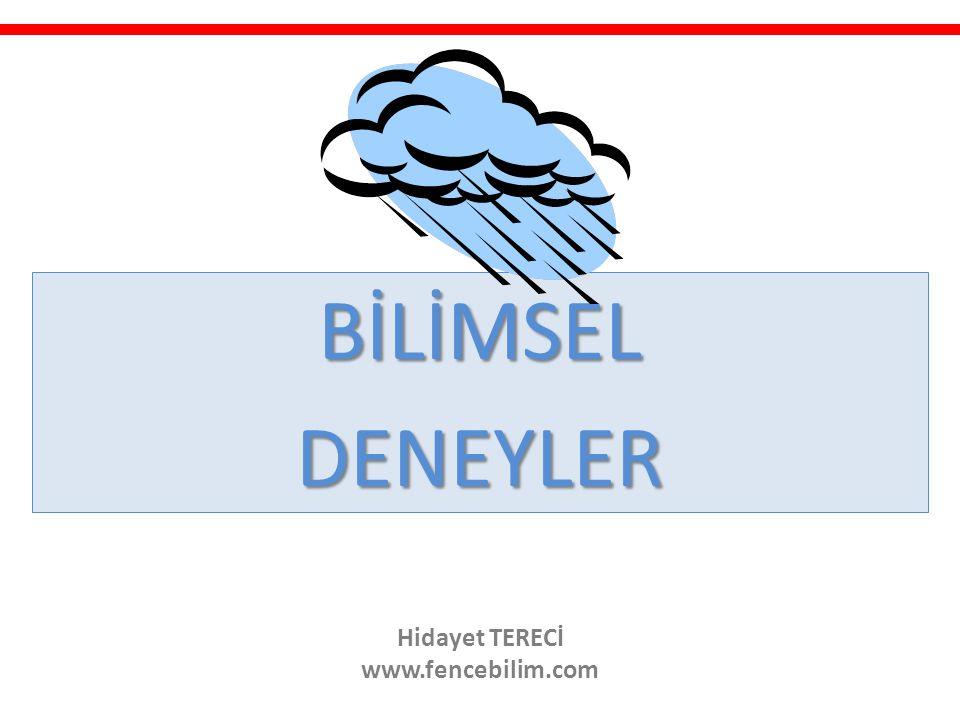 BİLİMSELDENEYLER Hidayet TERECİ www.fencebilim.com