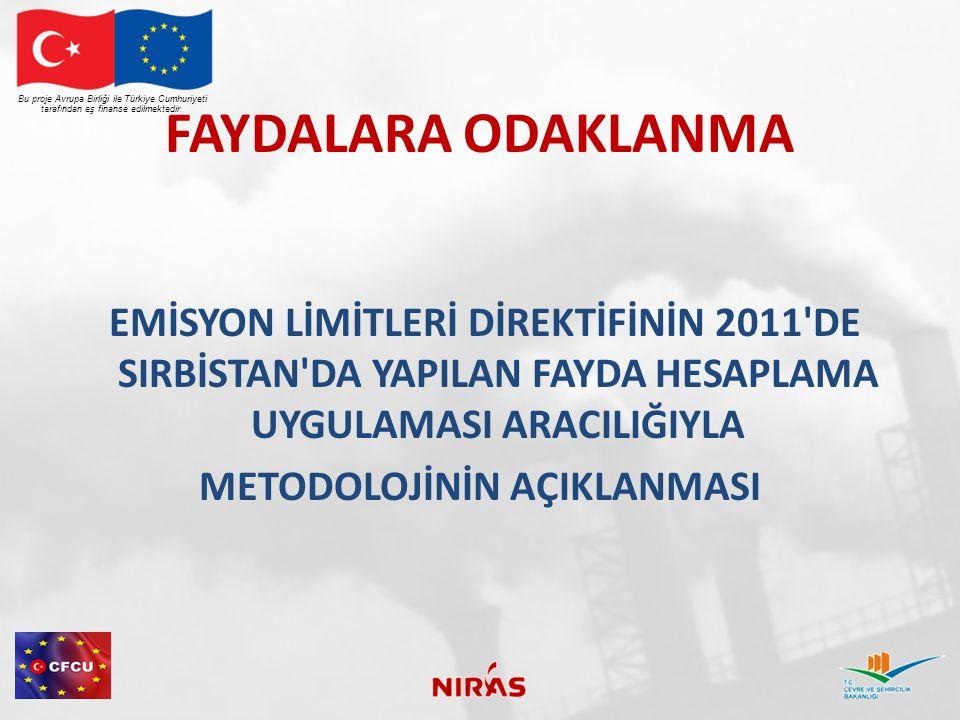 FAYDALARA ODAKLANMA Bu proje Avrupa Birliği ile Türkiye Cumhuriyeti tarafından eş finanse edilmektedir. EMİSYON LİMİTLERİ DİREKTİFİNİN 2011'DE SIRBİST