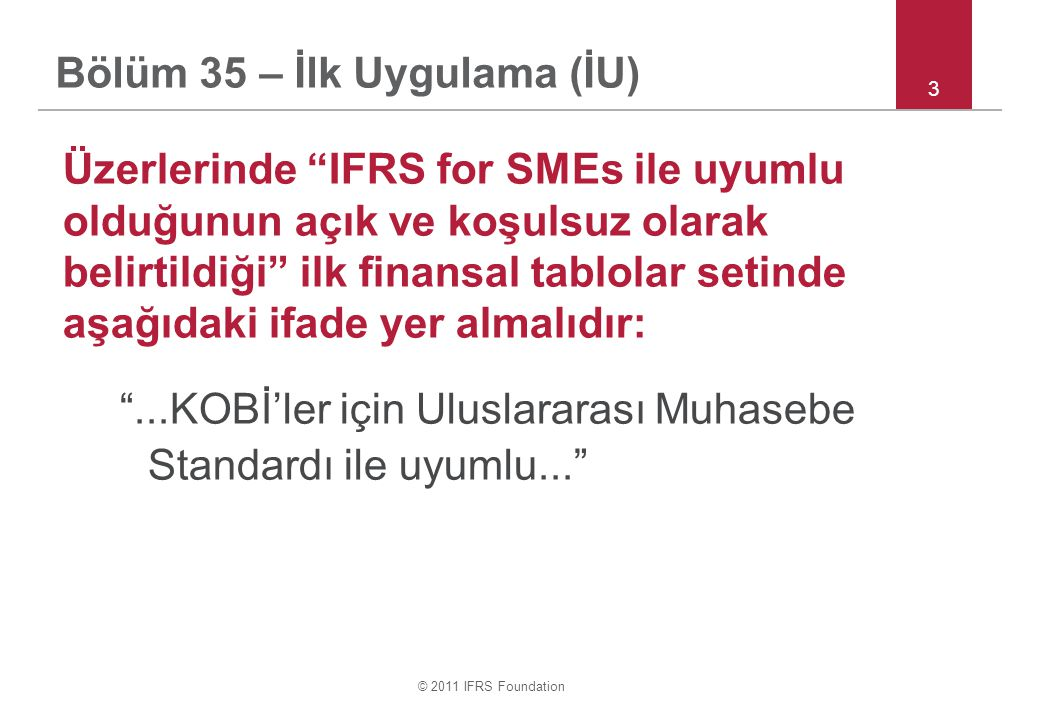 © 2011 IFRS Foundation 4.